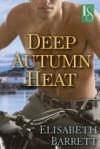 Deep Autumn Heat: A Loveswept Contemporary Romance - Elisabeth Barrett