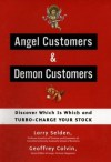 Angel Customers and Demon Customers: Discover Which is Which and Turbo-Charge Your Stock - Larry Selden, Geoff Colvin