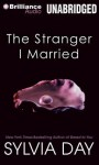The Stranger I Married (Audiocd) - Sylvia Day, Sarah Coomes