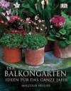 Der Balkongarten: Ideen für das ganze Jahr - Malcolm Hillier, Franca Fritz, Heinrich Koop