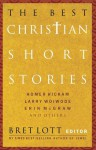 The Best Christian Short Stories - Bret Lott