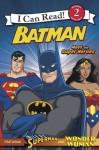 Batman Classic: Meet the Super Heroes: An I Can Read Level 2 Book with Superman and Wonder Woman (I Can Read Book 2) - Michael Teitelbaum, Steven E. Gordon