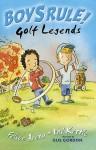 Boys Rule: Golf Legends - Felice Arena, Phil Kettle, Gus Gordon
