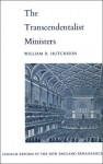 Transcendentalist Ministers: Church Reform in the New England Renaissance - William R. Hutchison