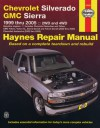 Chevrolet Silverado GMC Sierra: 1999 thru 2005 2WD and 4WD - Jeff Kibler, John Haynes