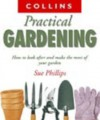 Collins Practical Gardening: How to Look After and Make the Most of Your Garden - Sue Phillips
