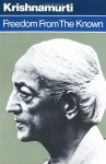 Freedom from the Known - Jiddu Krishnamurti