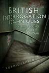 British Interrogation Techniques in the Second World War - Sophie Jackson
