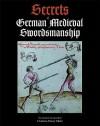 Secrets of German Medieval Swordsmanship: Sigmund Ringeck's Commentaries on Liechtenauer - Christian Henry Tobler