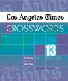 Los Angeles Times Crosswords 13: 72 Puzzles from the Daily Paper - Rich Norris