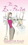 The Ex-Factor: A Novel about First Loves. Helena Frith Powell - Helena Frith Powell