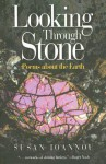Looking Through Stone: Poems about the Earth - Susan Ioannou