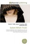 Salem Witch Trials - Frederic P. Miller, Agnes F. Vandome, John McBrewster