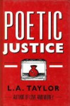 Poetic Justice - L.A. Taylor