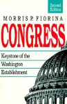 Congress: Keystone of the Washington Establishment - Morris P. Fiorina