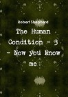 The Human Condition (#3) by Rob Shepherd - Rob Shepherd