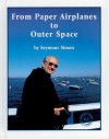From Paper Airplanes to Outer Space - Seymour Simon