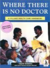 Where There Is No Doctor - David Werner