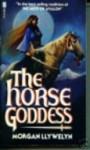 Horse Goddess - Morgan Llywelyn