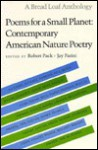 Poems for a Small Planet: Contemporary American Nature Poetry (A Bread Loaf Anthology) - Jay Parini