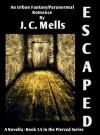 Escaped - J.C. Mells