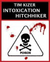 Intoxication--A Suspense Thriller - Tim Kizer