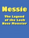Nessie: The Legend of the Loch Ness Monster - Betty Kirkpatrick