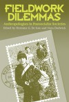 Fieldwork Dilemmas: Anthropologists In Postsocialist States - Hermine G. De Soto, Nora Dudwick