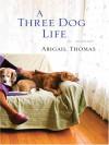 A Three Dog Life - Abigail Thomas