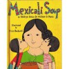 Mexicali Soup - Kathryn Hitte, William D. Hayes, Anne F. Rockwell