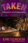 Taken (A Skinbone Harris - Sierra Montgomery Suspense Novel) - Lori Gordon