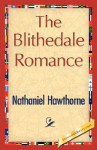 The Blithedale Romance - Nathaniel Hawthorne