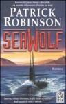 Seawolf - Patrick Robinson, Sara Caraffini