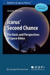Icarus' Second Chance: The Basis And Perspectives Of Space Ethics - Jacques Arnould, Edwin E. Aldrin Jr.