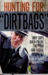 "Hunting for ""Dirtbags"": Why Cops Over-Police the Poor and Racial Minorities - Lori Beth Way, Ryan Patten"