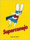 Superconejo - Stephanie Blake