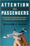 Attention All Passengers: The Airlines' Dangerous Descent---and How to Reclaim Our Skies (Audio) - William J. McGee, Greg Itzin