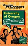 University of Oregon Off the Record (College Prowler Series) - College Prowler, Meghan Dowdell, Jon Skindzier