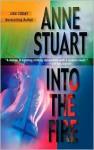 Into the Fire - Anne Stuart