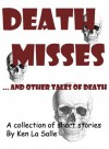 Death Misses and other tales of death - Ken La Salle