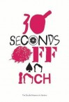 30 Seconds Off an Inch - Naomi Beckwith, Thelma Golden