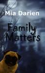 Family Matters (Adelheid, Between the Tales, #2) - Mia Darien