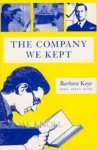 The Company We Kept - Barbara Kaye