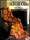 Crocheting Afghans - Rita Weiss