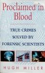 Proclaimed In Blood - Hugh Miller