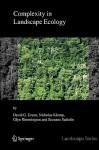 Complexity In Landscape Ecology (Landscape Series) - David Green, Nicholas Klomp, Glyn Rimmington, Suzanne Sadedin