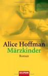 Märzkinder (Taschenbuch) - Alice Hoffman, Sibylle Schmidt