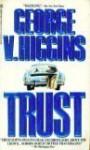 Trust - George V. Higgins