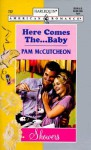 Here Comes the...Baby - Pam McCutcheon
