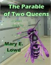 The Parable of Two Queens - Mary E. Lowd